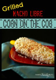 "We call this ""Nacho Libre"" corn because it looks like the yummy corn from the movie. #nacholibrecorn #cornonthecobrecipe"