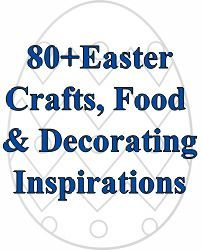 Crafty collection of over 80 + Fun Easter Craft, Food & Decorating Ideas