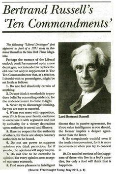 The Thinker's Manifesto: Bertrand Russell's Ten Commandments -- Written in contrast to the Bible's ten steps to salvation, British philosopher Bertrand Russell provides his New York Times readers with the tools for independent thought and anti-establishment living.
