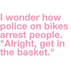 laugh, police, cop, funni, thought, humor, baskets, quot, thing