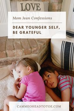 Mom Jean Confessions: Dear Younger Self, Be Grateful