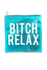 Bitch Relax Pouch