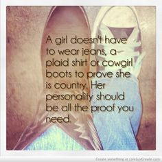 Seriously!! It's all about our ever giving, loving, determined personality, not boots. :)