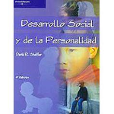 Desarrollo social y de la personalidad / Shaffer, D. R.  http://mezquita.uco.es/record=b1149887~S6*spi