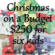 Christmas on a budget: $250 for six kids | The Bizy Mommy