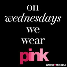 On Wednesdays we wear pink #MeanGirls