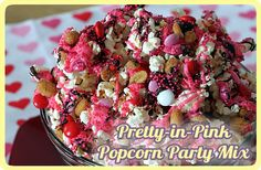 Pretty-in-Pink Popcorn Party Mix. For valentines, pink/princess birthday parties. Makes fun gift bags.