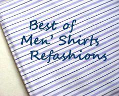 Men's shirt refashions into fabulous Women's fashion :D
