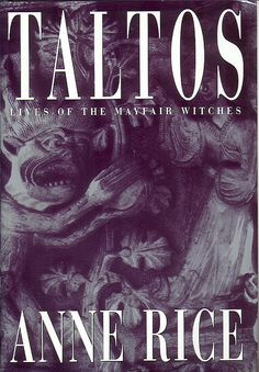 ✿ Taltos ~ The Mayfair Witches ~ by Anne Rice ✿