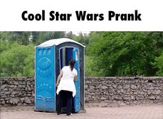 Cool Star Wars Prank I wouldn't even be mad I'd be super excited if this happened to me. Porta potty prank