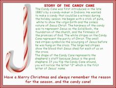 Story of the Candy Cane. True or not, it tells the gospel story.  :)