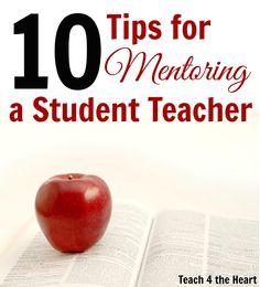 10 Tips for Mentoring a Student Teacher   Teach 4 the Heart