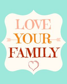 love your family 8x10 / free printable from Momista Beginnings