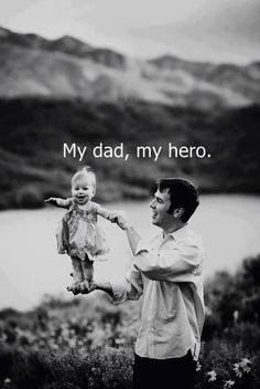 My dad, my hero! Daddy happy father's day!