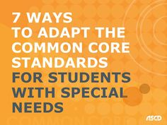 7 Ways to Adapt the Common Core Standards for Students with Special Needs by ASCD Author Thomas Armstrong