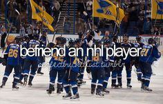 Who wouldn't want to be friends with an NHL player?