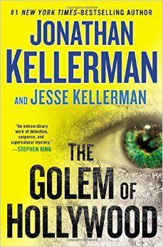 """The Golem of Hollywood"" by Jonathan Kellerman and Jesse Kellerman / MYS KELLERMAN [Sep 2014]"
