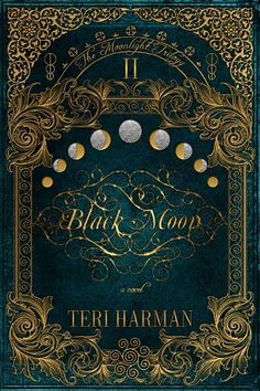 Black Moon by Teri Harman | The Moonlight Trilogy, BK#2 | Publisher: Jolly Fish Press | Publication Date: September 1, 2014 | http://teriharman.com | #YA #Paranormal #witches