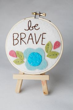 Hoop Art   Be Brave  Felt Flowers  Wall Decor by by CatshyCrafts, $32.00
