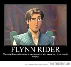 Flynn Rider knows what's up