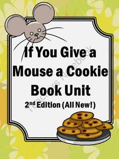 If You Give a Mouse a Cookie 2nd Edition Math & Literacy Unit from Promoting Success on TeachersNotebook.com (53 pages)  - If You Give a Mouse a Cookie Math and Literacy Teaching Unit for Elementary Grade 2 and Homeschool