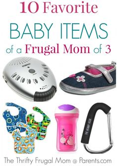 10 Favorite Baby Items of a Frugal Mom of 3-- these are all quality things that I would spend my money on again in a heartbeat!