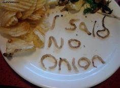what i need to have my little bro do at the resturaunt lol Humorous Quotes, Onions, Funny Pics, Foods, Funny Pictures, Funni, Food Photo, Food Art, Hilarious Photos