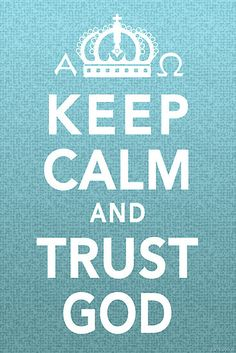 … trust God