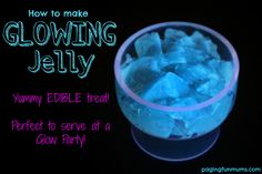 How to make Glowing Jelly - perfect to serve at a Glow Party! Or for some FUN and SAFE Glow in the Dark Sensory Play!