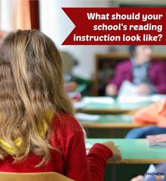 What Should Your School's Reading Instruction Look Like?