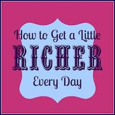 How to Get a Little Richer Every Day projectevemoney.com