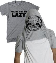Sloth Flipover T Shirt ask me why I'm Lazy funny sloth tee Crazy Dog Tshirts,http://www.amazon.com/dp/B00CEMN8UQ/ref=cm_sw_r_pi_dp_hsGFrb61FC0540A6 $23.00