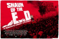 """Alternative Shaun of the Dead Poster in which it has been retitled, """"Shaun of the Ed."""""""