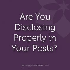 how to disclose properly in your blog posts