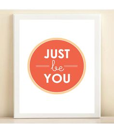 "Coral and Peach ""Just Be You"" print poster. $15.00, via Etsy."