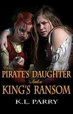 """""""The Pirate's Daughter And A King's Ransom"""" - A High Seas Adventure byK.L. Parry, $3.99"""