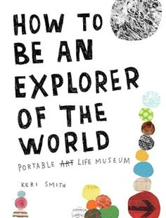 How to Be an Explorer of the World: Portable Life Museum - for teen (one for me too!)