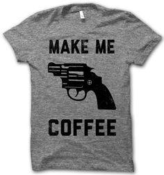 EMILY So needs this!!!!!  I found it! ..kinda. https://www.etsy.com/listing/176751274/make-me-coffee