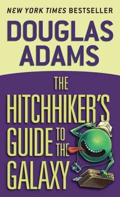 The Hitchhiker's Guide to the Galaxy, by Douglas Adams | 32 Books Guaranteed To Make You Laugh Out Loud