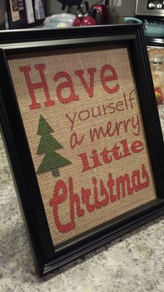 Framed Burlap Print  Have Yourself A Merry by DideschDelights, $25.00