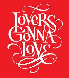 """Lovers gonna love"" designed by Matthew Tapia, matthewtapia.com"