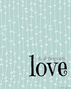 Do All Things With LOVE- graphic