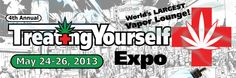 Treating Yourself Medical Cannabis EXPO!! 2013! Got your tickets?