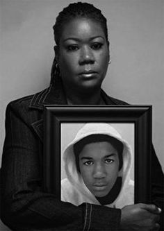 A mother's love...Trayvon Martin was viciously targeted and gunned down by George Zimmerman.