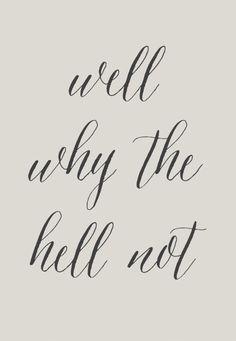 .My new motto!!!