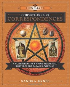 Llewellyn's Complete Book of Correspondences: A Comprehensive & Cross-Referenced Resource for Pagans & Wiccans by Sandra Kynes.  Have it!