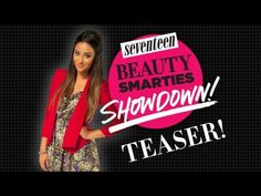Seventeen's Beauty Smarties Showdown - Behind the Scenes!