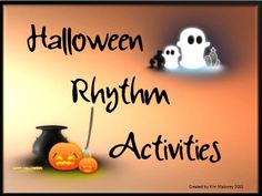 THREE Halloween Rhythm Activities