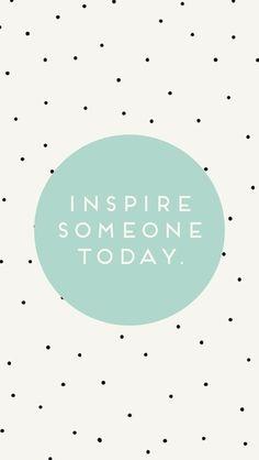 inspire. #noquitmonday