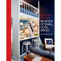 Apartment Therapys Big Book of Small, Cool Places